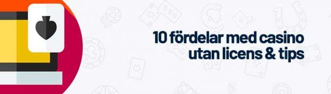 10 fördelar med casino utan licens
